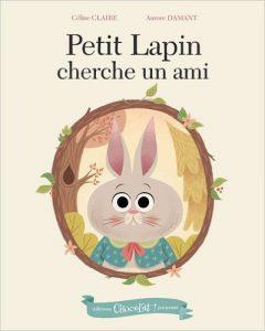 petit-lapin-cherche-un-ami Céline Claire</a>